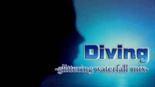 Diving -glittering waterfall mix- / youith