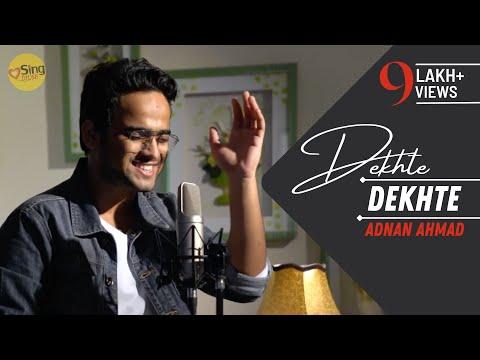 Dekhte Dekhte - Unplugged cover by Adnan Ahmad   Sing Dil Se   Batti Gul Meter Chalu   Sochta Hoon