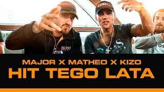 "MAJOR x MATHEO - ""HIT TEGO LATA"" gość. KIZO"