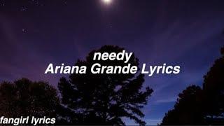 needy || Ariana Grande Lyrics