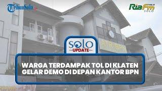 Warga Terdampak Tol di Klaten Gelar Demo di Depan Kantor BPN, Tuntut Harga Pohon Dihitung Satuan