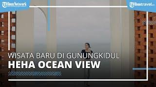 Update Wisata Baru di Gunungkidul, HeHa Ocean View, Spot Foto Instagramable Berlatar Belakang Laut