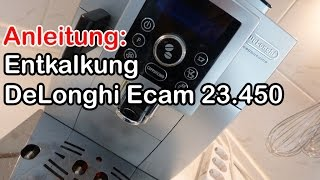 Anleitung: Entkalkung DeLonghi Ecam 23.450 Kaffeevollautomat