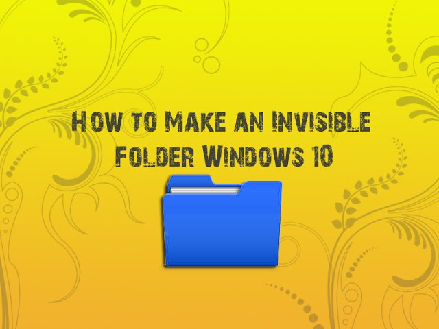 How to Make an Invisible Folder Windows 10