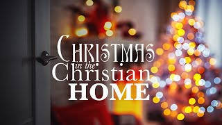 Christmas In The Christian Home