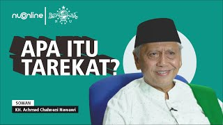 Apa itu Tarekat? - KH Achmad Chalwani