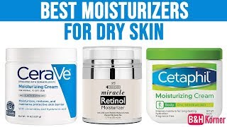 Top 7 Best Moisturizers For Dry Skin - Best Skin Care Products 2019