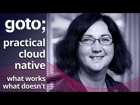Image thumbnail for talk Practical Cloud Native: What Works, What Doesn't