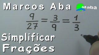 SIMPLIFICAÇÃO DE FRAÇÕES - Frações irredutíveis e frações equivalentes