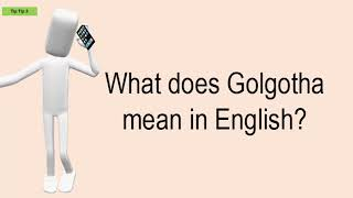 What Does Golgotha Mean In English?