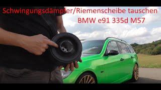 BMW e91 335d  M57 Schwingungsdämpfer / Riemenscheibe tauschen