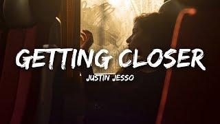 Justin Jesso   Getting Closer (Lyrics)