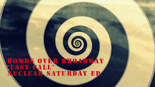 """Bombs Over Broadway """"Last Call"""""""