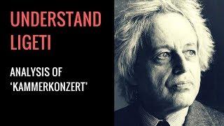György Ligeti's Kammerkonzert: Analysis