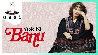 Banu Kırbağ / Yok Ki
