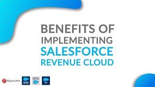 Benefits of Implementing Salesforce Revenue Cloud