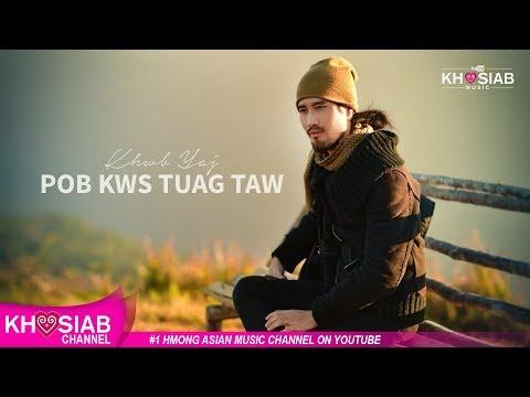 Khwb Yaj 'Pob Kws Tuag Taw' (Official Audio) [Khosiab 2018]