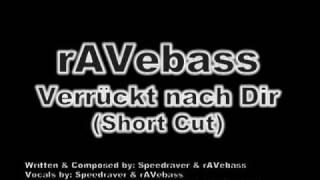 rAVebass - Verrückt nach Dir (Short Cut)
