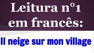 Leitura n° 1 em francês - Il neige sur mon village