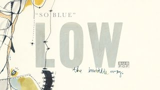 Low - So Blue