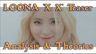LOONA 'X X' Teaser Analysis and Theories