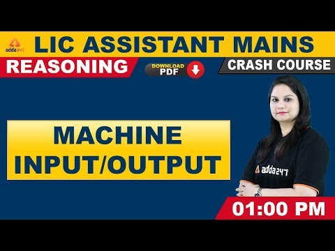 LIC Assistant Mains Preparation 2019 | Reasoning | Machine Input/Output