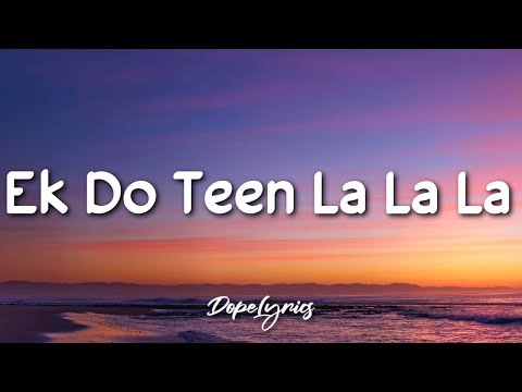 Francesca Shankar - Ek Do Teen La La La (Lyrics) | An Amazing Hindi Pop Single