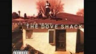 The Dove Shack - Rollin Wit A Gang