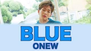 SHINEE ONEW   BLUE (Color Coded Lyrics ENGROMHAN)