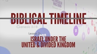 5. Kings Under the United & Divided Kingdom | Biblical Timeline