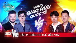 #11 Trấn Thành, Vương Phong choáng ngợp trước cột mốc rạng danh trí tuệ Việt | SIÊU TRÍ TUỆ VIỆT NAM