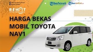 REHAT: Toyota Nav1 Mobil 'Baby Alphard', Ini Harga Bekas Bulan September 2021 untuk Wilayah Jakarta