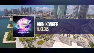 Vion Konger   Nucleus [OUT NOW!]