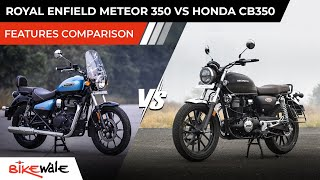 Royal Enfield Meteor 350 Vs Honda Hness CB350 - Features Comparison | Which Bike To Buy | BikeWale