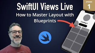 SwiftUI Views Live: 1 - Mastering Layout with Blueprints