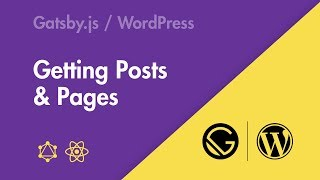 Gatsby.js + WordPress - Part 01 - Getting Posts & Pages