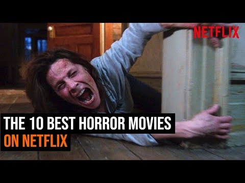 The 10 Best Horror Movies On Neflix
