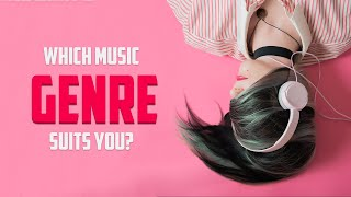Which Music Genre Suits You?