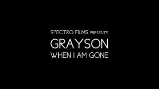 Grayson - When I Am Gone (Official Music Video)