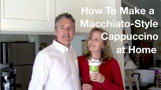How To Make A Macchiato-Style Cappuccino At Home - An Oregon Cottage