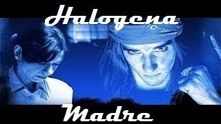 Halogena   Madre (Official Video)