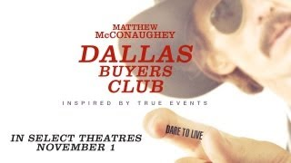 DALLAS BUYERS CLUB - Official Trailer