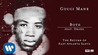 Gucci Mane - Both (feat. Drake) [Official Audio]