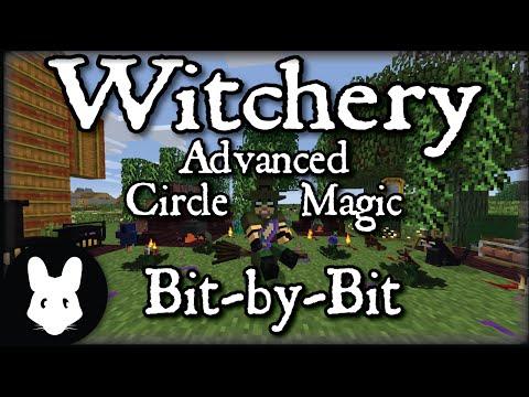 Witchery: Advanced Circle Magic - Bit-by-Bit