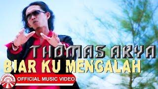 Download lagu Thomas Arya Biar Ku Mengalah Mp3