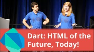 Dart: HTML of the Future, Today! - Google I/O 2013