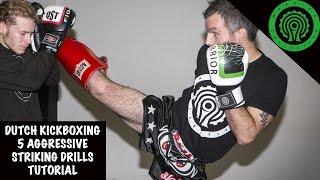 Dutch Kickboxing 5 Aggressive Striking Drills Tutorial