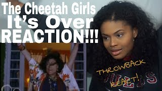 THROWBACK REACT // The Cheetah Girls - It's Over