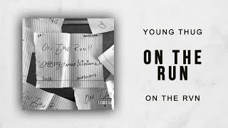Gambar cover Young Thug - On The Run (On The Rvn)