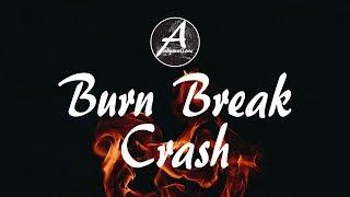 Aanysa & Snakehips - Burn Break Crash (Lyrics / Lyric Video) Madison Mars Remix